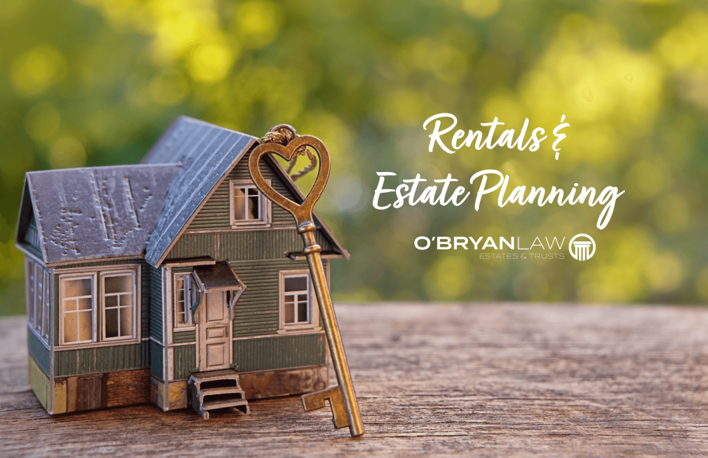 Rental Property and Estate Planning